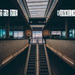 Der Weg in die Dunkelheit